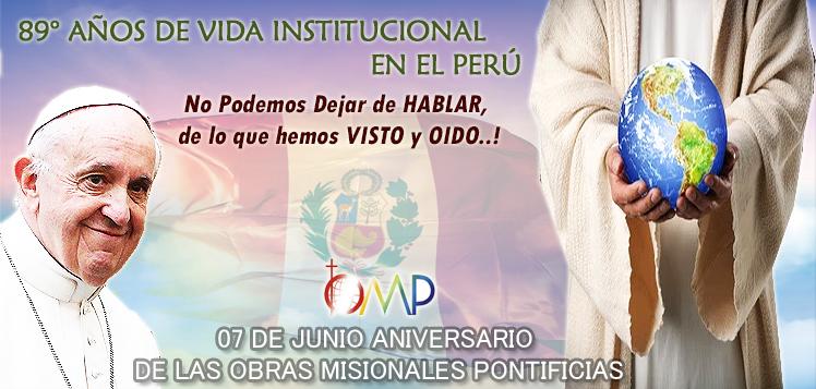 Feliz Aniversario a las Obras Misionales Pontificias al cumplir 89 Años de Vida Pastoral en el Perú.