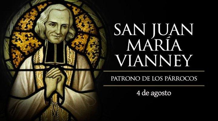 Hoy es fiesta de San Juan María Vianney, el cura de Ars patrono de los párrocos
